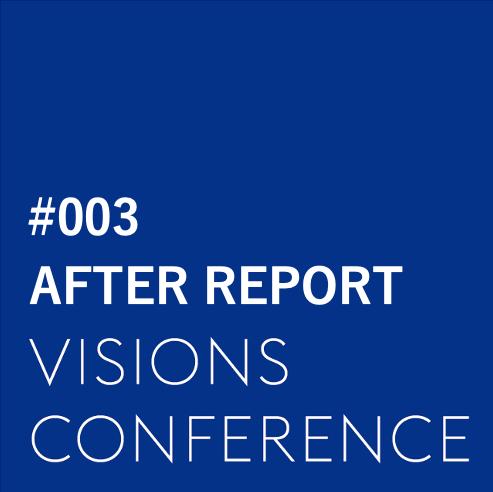 【第3回 VISIONS CONFERENCE アフターレポート】 「逆境を、進化のチャンスにする。 〜経営危機から企業を大逆転させるブランディング〜」